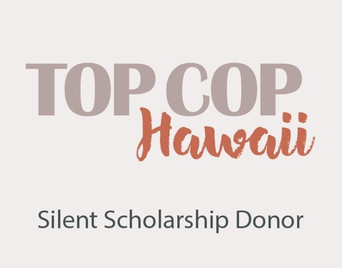Top Cop Hawaii Silent Scholarship Donor